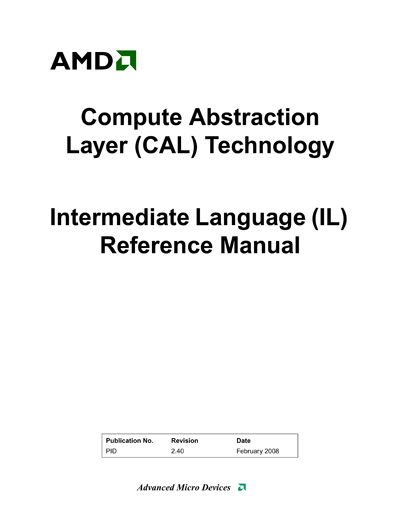 AMD/ATI Compute Abstraction Layer (CAL) Intermediate Language (IL) Reference Manual